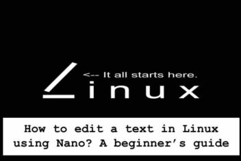 How to edit a text in Linux using Nano ? A beginner's guide