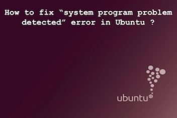 "How to fix ""system program problem detected"" error on Ubuntu"