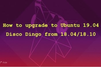 How to upgrade to Ubuntu 19.04 Disco Dingo from 18.04/18.10