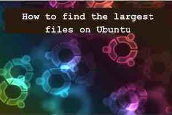 How to find the largest files on Linux