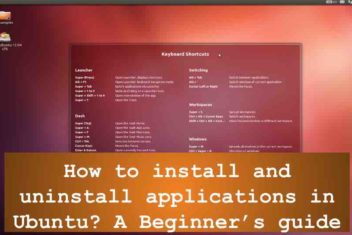 How to install and uninstall  applications in Ubuntu ? A Beginner's guide