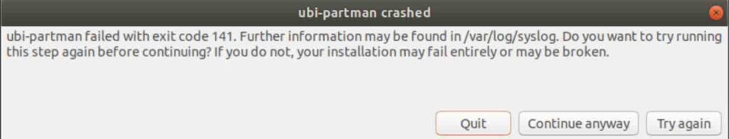 ubi-partman failed with exit code 141