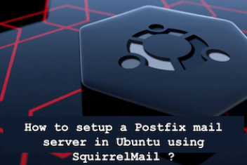 How to setup Postfix mail server on Ubuntu using SquirrelMail ?