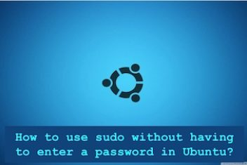 How to use sudo without having to enter a password in Ubuntu