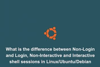 What is the difference between Non-Login and Login, Non-Interactive and Interactive shell sessions in Linux/Ubuntu/Debian