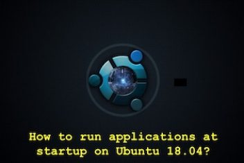 How to run applications at startup on Ubuntu 18.04?