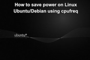 How to save power on Linux Ubuntu/Debian using cpufreq