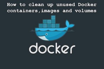 How to clean up unused Docker containers, images and volumes