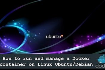 How to run and manage a Docker container on Linux Ubuntu/Debian