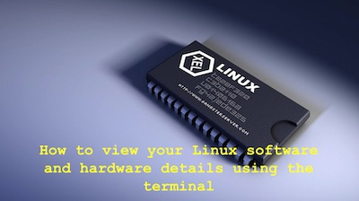 How to view your Linux software and hardware details using the terminal