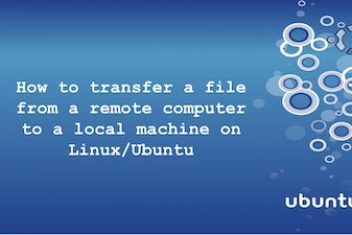 How to transfer a file from a remote computer to a local machine on Linux/Ubuntu