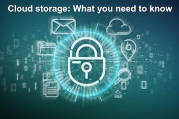 Cloud storage : What you need to know