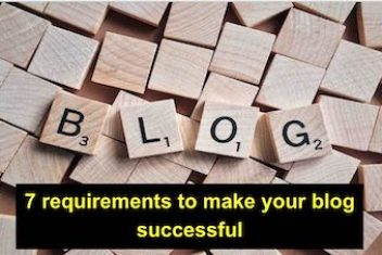 7 Requirements to make your blog successful