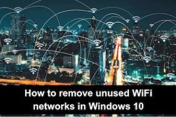 How to remove unused WiFi networks in Windows 10