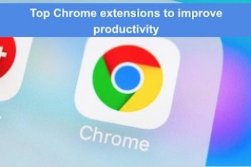 Top Chrome extensions to improve productivity