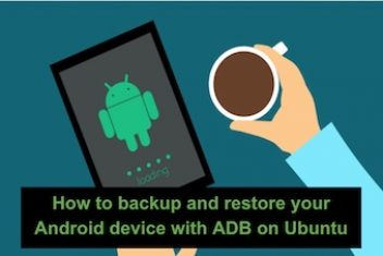 How to backup and restore your Android device with ADB on Ubuntu