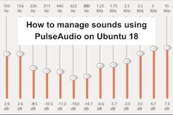 How to manage sounds using PulseAudio on Ubuntu 18.04