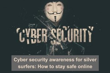 Cyber security awareness for silver surfers: How to stay safe online