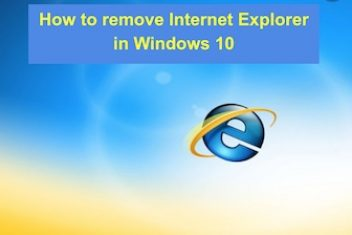 How to remove Internet Explorer in Windows 10