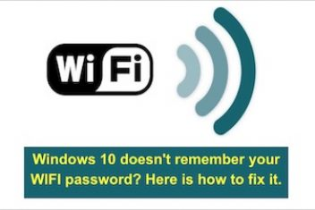 Windows 10 doesn't remember your WIFI password? Here is how to fix it.