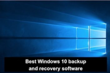 Best Windows 10 backup and recovery software