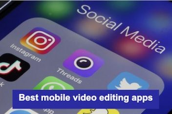 Best mobile video editing apps