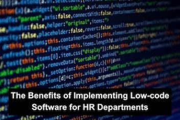 The Benefits of Implementing Low-code Software for HR Departments