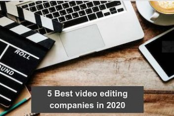 5 Best video editing companies in 2020