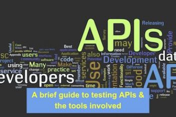 A brief guide to testing APIs & the tools involved