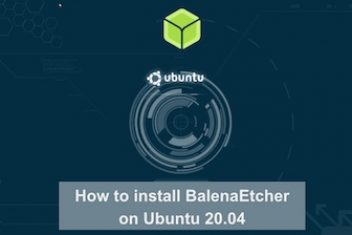How to install BalenaEtcher on Ubuntu 20.04