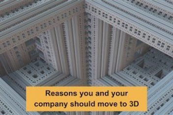 Reasons you and your company should move to 3D