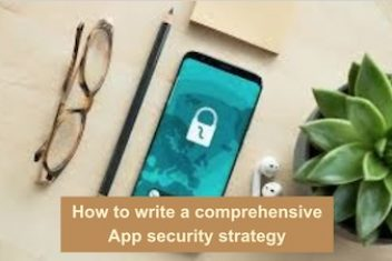 How to write a comprehensive App security strategy