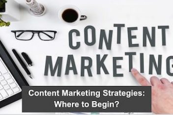 Content Marketing Strategies: Where to Begin?