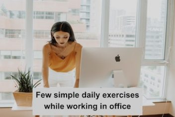 Few simple daily exercises while working in office