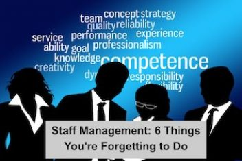 Staff Management: 6 Thing You're Forgetting to Do
