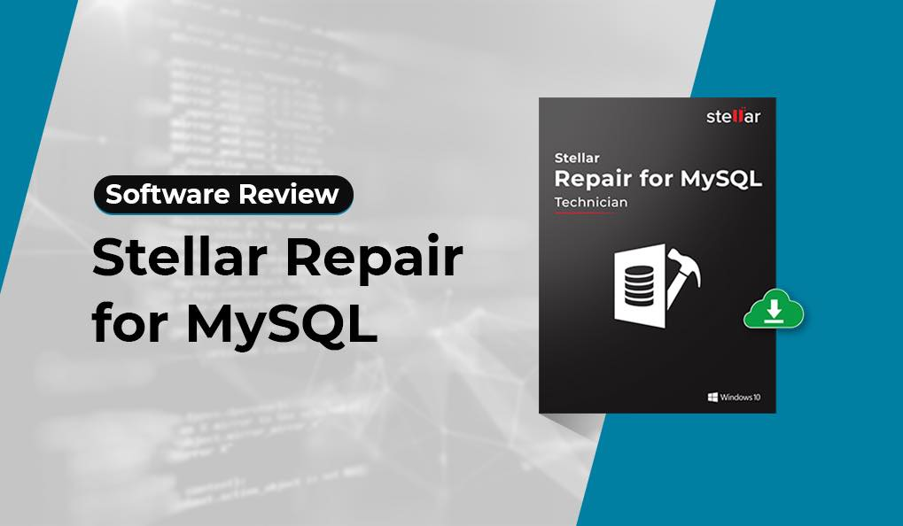 Stellar-Repair-for-MySQL-Software-Review
