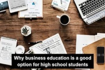 Why business education is a good option for high school students