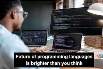 Future of programming languages is brighter than you think