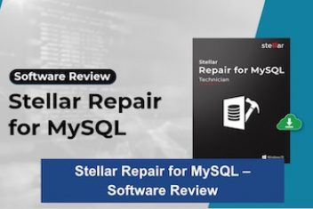 Stellar Repair for MySQL – Software Review