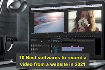 10 Best softwares to record a video from a website in 2021