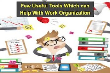 Few Useful Tools Which can Help With Work Organization