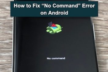 "How to Fix ""No Command"" Error on Android"