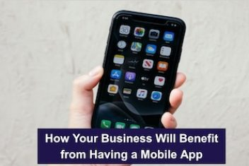 How Your Business Will Benefit from Having a Mobile App