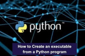 How to Create an executable from a Python program