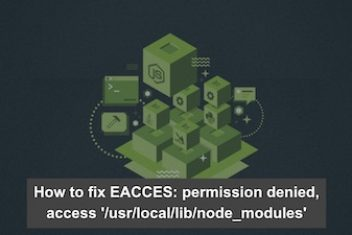 How to fix EACCES: permission denied, access '/usr/local/lib/node_modules'