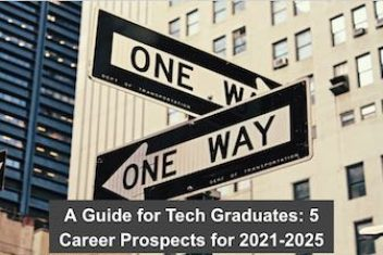 A Guide for Tech Graduates: 5 Career Prospects for 2021-2025
