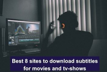 Best 8 sites to download subtitles for Movies and tv-shows