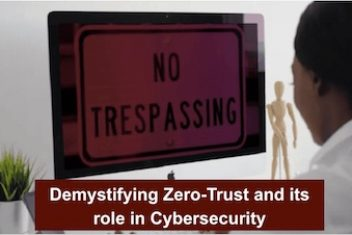 Demystifying Zero-Trust and its role in Cybersecurity