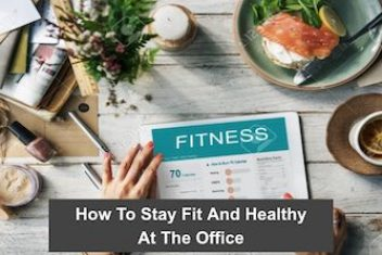 How To Stay Fit And Healthy At The Office