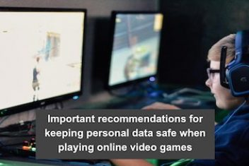 Important recommendations for keeping personal data safe when playing online video games